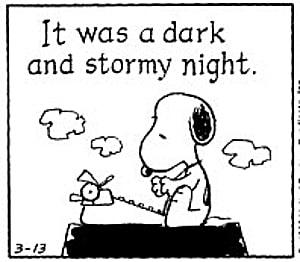 It was a dark and stormy night.